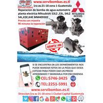 Bombas De Agua Mitsubishi  K3e,k4e,s3l2,s3l,s4l2,s4l,guatema