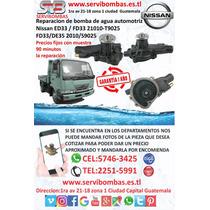 Reparación De Bomba De Agua Automotriz Nissan Ed33,fd33