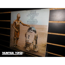 Star Wars, The Story Of Star Wars, Disco De Vinyl, Lp!!!