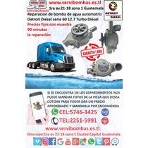 Reparacion De Bombas De Agua Detroit Diesel 12.7 Guatemala
